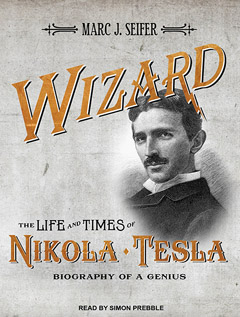 B0271 WizardLife D Marc J. Seifer on WIZARD: The Life of Tesla | Tantorious