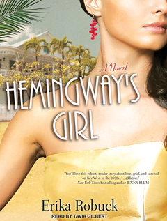 B1206 HemingwaysGirl D Erika Robuck on Hemingways Girl and Call Me Zelda | Tantorious