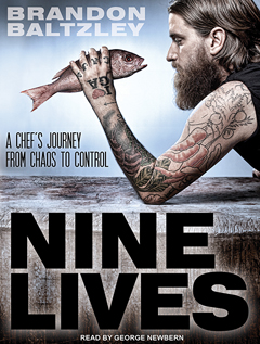 B1245 NineLives D Brandon Baltzley on Nine Lives: A Chef's Journey from Chaos to Control | Tantorious