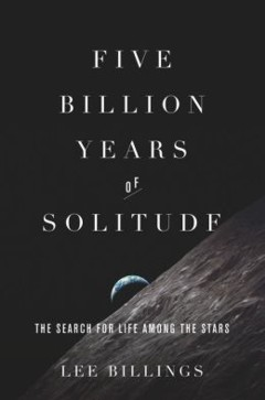 B1548 FiveBillion D Lee Billings on Five Billion Years of Solitude | Tantorious