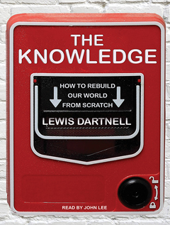 B1613 KnowledgeSurvivors D Lewis Dartnell on The Knowledge | Tantorious