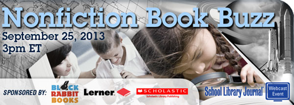 SLJNonfiction2013 Header 600px Nonfiction Book Buzz